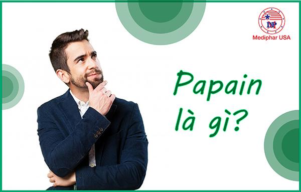 Papain là gì?