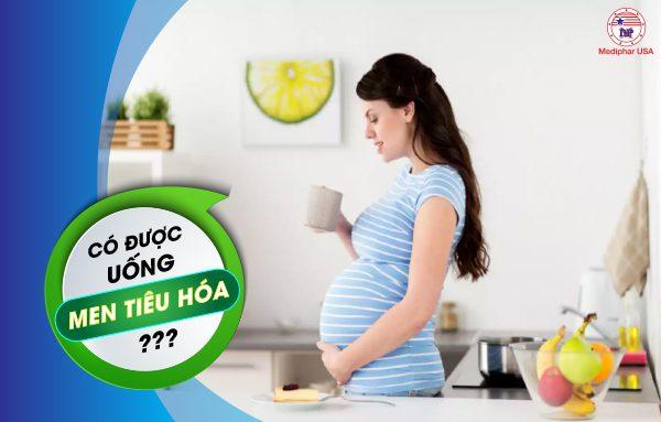 Bà bầu có được uống men tiêu hoá không?