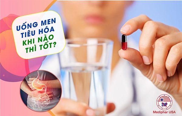 Uống men tiêu hoá khi nào?